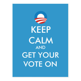 Obama Keep Calm Get Your Vote On Postcard