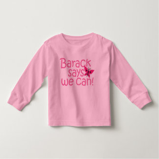 "Obama Kids - ""Barack Says We Can"" for Girls Toddler T-shirt"