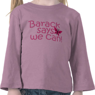 Obama Kids - Barack Says We Can for Girls T Shirt