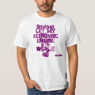 Obama Let My Economic Engine of the World Go Tee Shirts