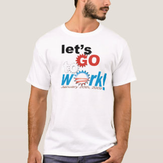 Obama- Lets go to work T-Shirt