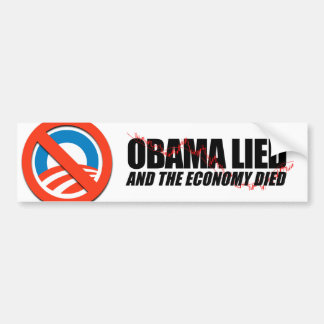 Obama Lied and the Economy died Car Bumper Sticker