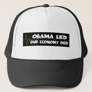 Obama lied-anti Obama economy died Trucker Hat