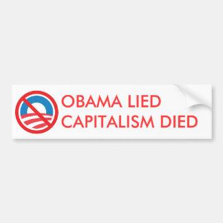 OBAMA LIED, CAPITALISM DIED BUMPER STICKERS