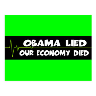 Obama lied economy died anti Obama Postcard