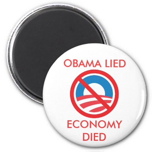 OBAMA LIED, ECONOMY DIED MAGNETS
