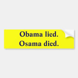 Obama lied. Osama died. Bumper Sticker