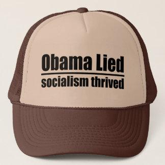 Obama Lied, Socialism Thrived Trucker Hat