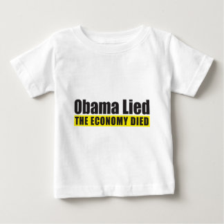 Obama Lied, The Economy Died Baby T-Shirt