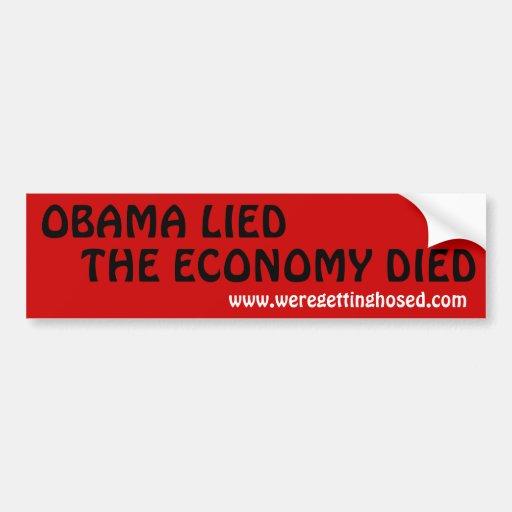 OBAMA LIED-THE ECONOMY DIED CAR BUMPER STICKER