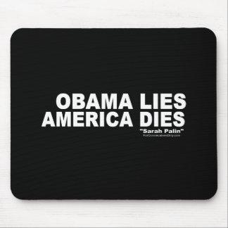 Obama Lies-America Dies Mouse Pad