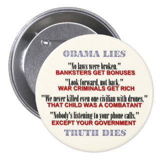 Obama Lies and Truth Dies Button