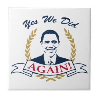 Obama lo hicimos sí otra vez el color V2 Azulejo Cuadrado Pequeño