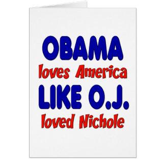 Obama Loves America Like O J Loved Nichole Greeting Card