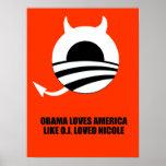OBAMA LOVES AMERICA LIKE O.J. LOVED NICOLE POSTER