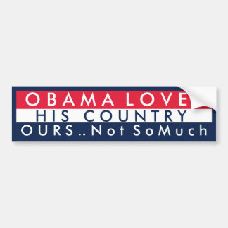 Obama Loves His Country Bumper Sticker