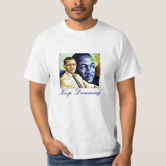 Obama Luther King Jr, Keep Dreaming T-Shirt