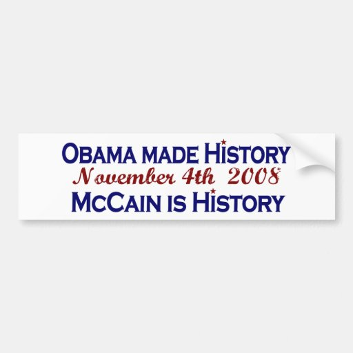 Obama Made History 2008 Bumper Stickers