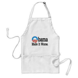 Obama Made It Worse Adult Apron