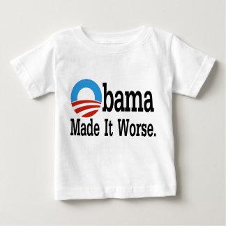 Obama Made It Worse Baby T-Shirt