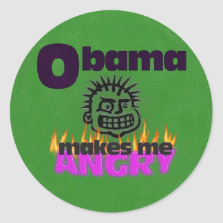 Obama makes me angry round stickers