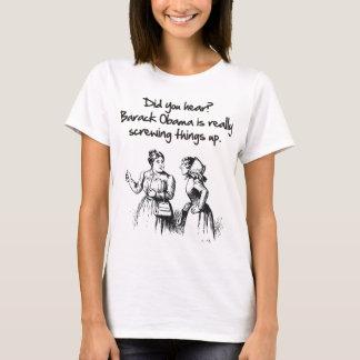 OBAMA makes things worst T-Shirt
