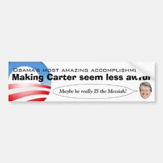 Obama making Carter seem less awful Bumper Sticker