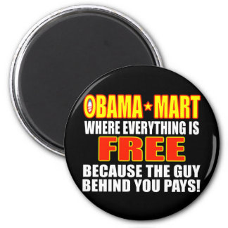 Obama Mart - Where Everything Is Free! 2 Inch Round Magnet