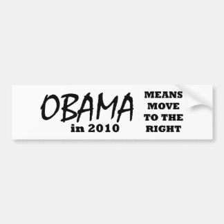 OBAMA Means Move To The Right 2010 The MUSEUM Zazz Bumper Stickers