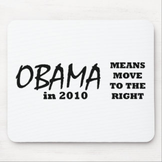 OBAMA Means Move To The Right 2010 The MUSEUM Zazz Mouse Pad