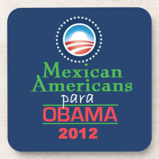 Obama MEXICAN AMERICANS Coaster