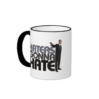 Obama Mic Drop - Haters Gonna Hate Mugs