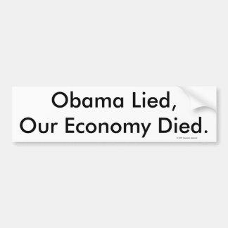 Obama mintió, nuestra economía murió., el © 2009 d etiqueta de parachoque