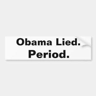 Obama mintió. Período. Negro de la pegatina para e Pegatina Para Auto