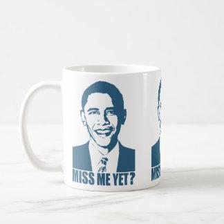 ¿Obama Miss Me todavía? Taza De Café