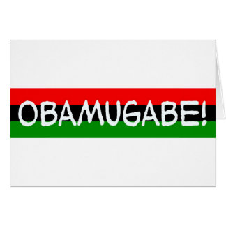 obama mugabe obamugabe greeting card