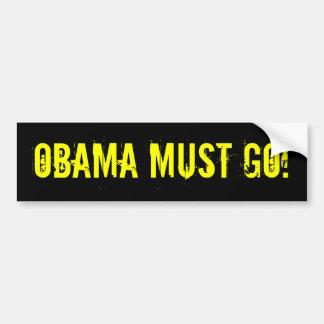 OBAMA MUST GO! Bumper Sticker (offensive t shirts) Car Bumper Sticker