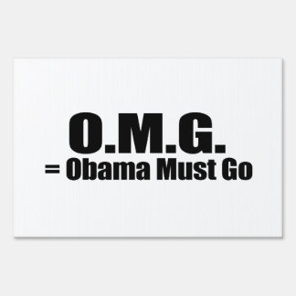 OBAMA MUST GO.png Lawn Signs
