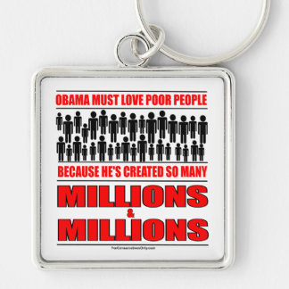 Obama must love poor people - He's created so many Keychain