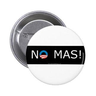 ¡Obama ningún Mas! Botones Pin Redondo De 2 Pulgadas