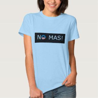 ¡Obama ningún Mas! Las camisetas de las mujeres Playeras