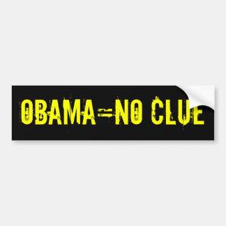 OBAMA=NO CLUE Bumper Sticker (offensive t shirts)
