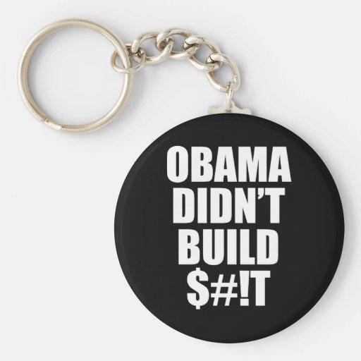 ¡Obama no construyó $#! T Llavero Redondo Tipo Pin