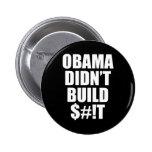 ¡Obama no construyó $#! T Pin