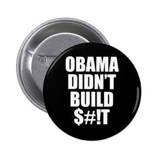 ¡Obama no construyó $#! T Pin Redondo 5 Cm