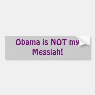 ¡Obama no es mis Mesías! Pegatina Para Auto