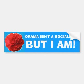 """""""Obama no es un socialista, pero soy!"""" Sticke de p Pegatina Para Auto"""