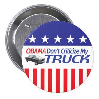 Obama no hace Criticze mi CAMIÓN Pin Redondo 7 Cm