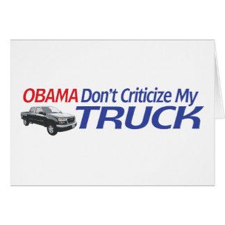 Obama no hace Criticze mi CAMIÓN Tarjeton