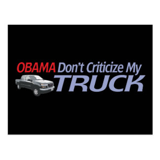 Obama no hace Criticze mi CAMIÓN Tarjeta Postal